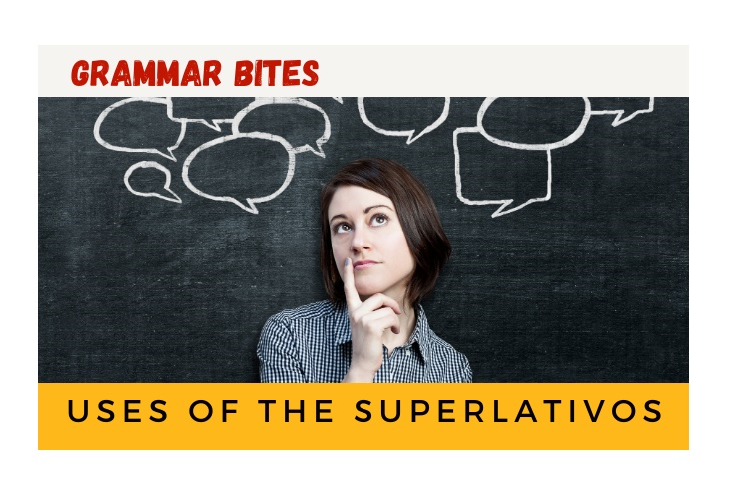 Uses of the superlativos - Easy Español