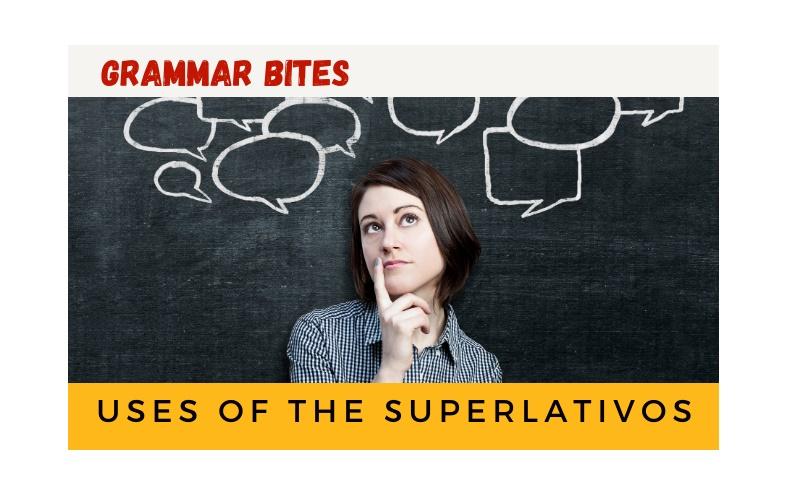 Uses of the superlativos - Easy Español