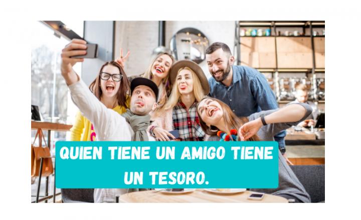 Saying of the day: Quien tiene un amigo tiene un tesoro - Easy Español