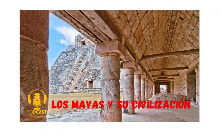 Easy Podcast: Los mayas y su civilización - Easy Español