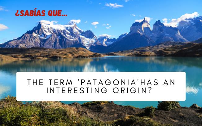 ¿Sabes cuál es el origen de la palabra 'Patagonia'? - Easy Español