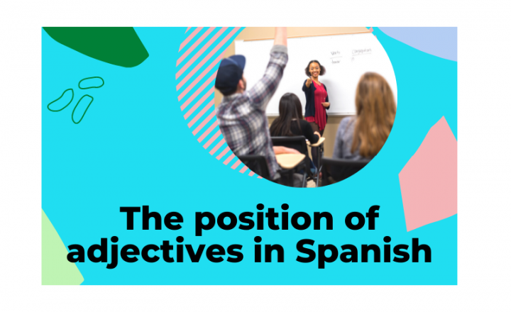 The position of adjectives in Spanish - Easy Español