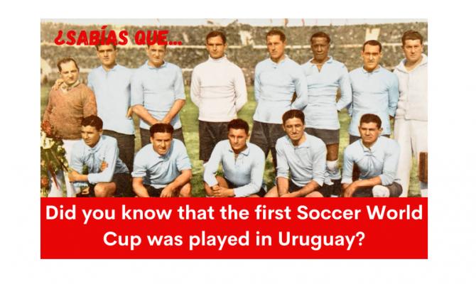 ¿Sabías que el primer Mundial de Fútbol se jugó en Uruguay? - Easy Español
