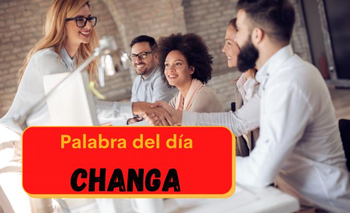 La palabra del día: Changa - Easy Español